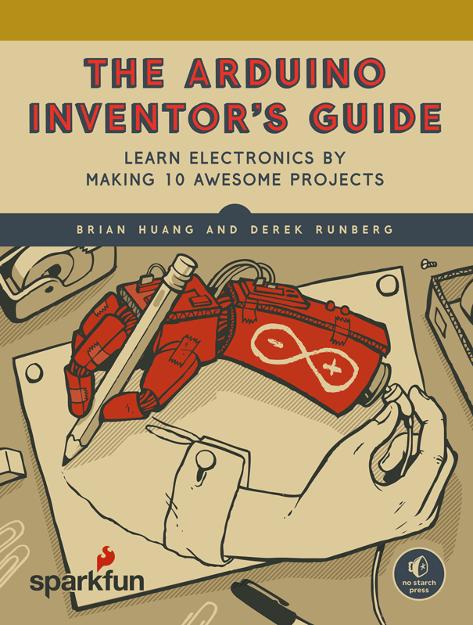 The SparkFun Arduino Inventor's Guide